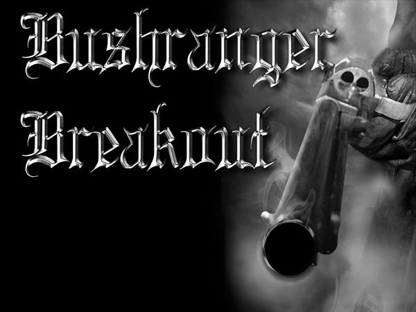 Bushranger Breakout